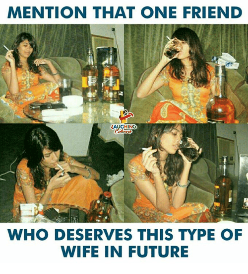 Future, Wife, and Indianpeoplefacebook: MENTION THAT ONE FRIEND  AUGHING  WHO DESERVES THIS TYPE OF  WIFE IN FUTURE