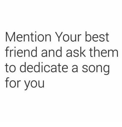 Funny songs to dedicate to friends