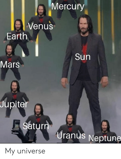 Dank, Earth, and Jupiter: Mercury  Venus  Earth  Sun  Mars  Jupiter  Saturn  Uranus Neptune My universe