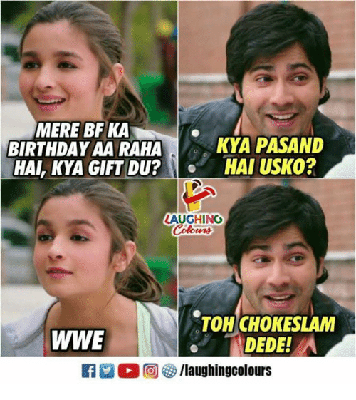 Birthday, World Wrestling Entertainment, and Indianpeoplefacebook: MERE BFKA  BIRTHDAY AA RAHA  KYA PASAND  HAI, KYA GIFT DU?HAI USKO?  LAUGHING  Cototrrs  TOH CHOKESLAM  DEDE!  WWE  R M。回參/laughingcolours