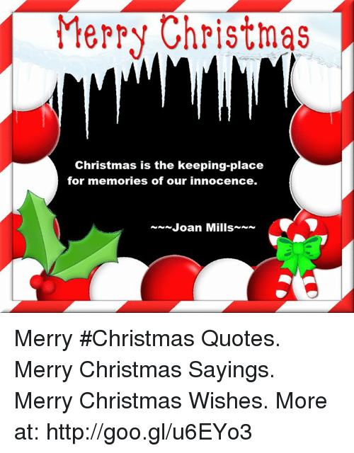 Merry Christmas Sayings.Merry Christmas Christmas Is The Keeping Place For Memories