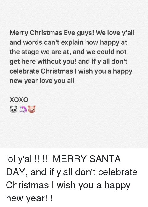 Merry Christmas Eve Guys! We Love Y\'all and Words Can\'t Explain How ...
