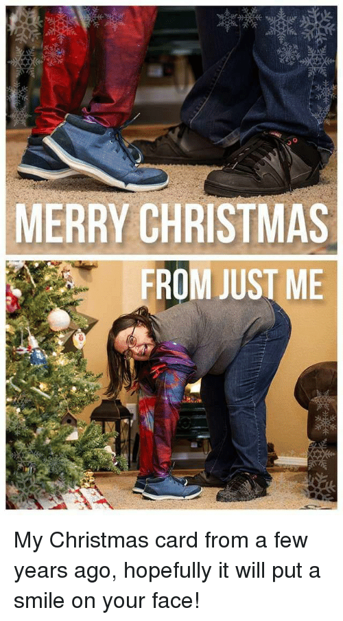 Christmas, Merry Christmas, and Smile: MERRY CHRISTMAS  FROM JUST ME My Christmas card from a few years ago, hopefully it will put a smile on your face!