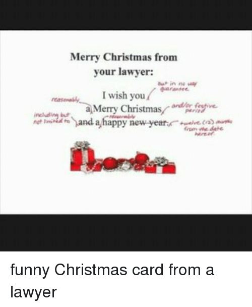 Merry Christmas From Your Lawyer Au In Ne Way I Wish You A Merry