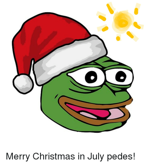 Merry Christmas In July Meme.Merry Christmas In July Pedes Christmas Meme On Me Me