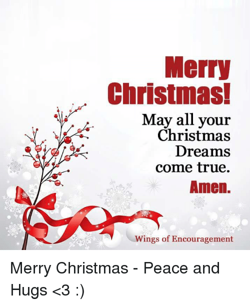 Merry Christmas May All Your Christmas Dreams Come True Amen Wings ...