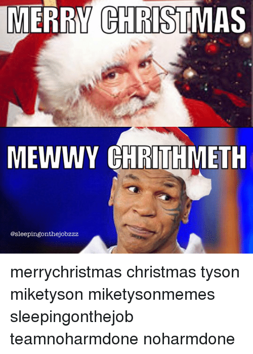 memes and tyson merry christmas mewwy chrithmeth asleepingonthejobzzz merrychristmas christmas tyson miketyson - Merry Christmas Mike Tyson