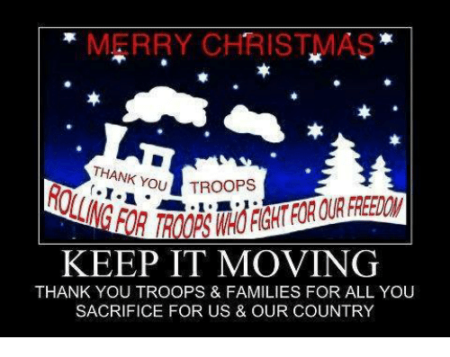 Merry Christmas Thank You Tro Keep It Moving Thank You Troops