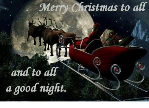 Image result for merry christmas to all and to all a good night