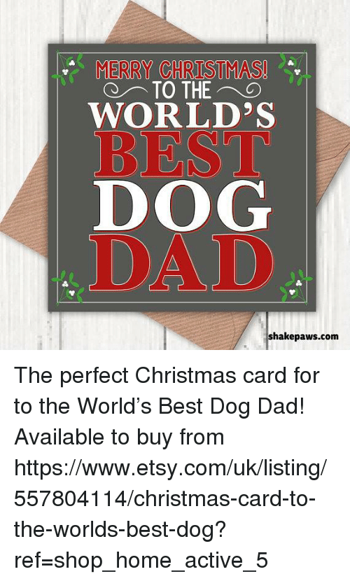 christmas dad and memes merry christmas worlds best dog dad shakepaws - Merry Christmas Dad