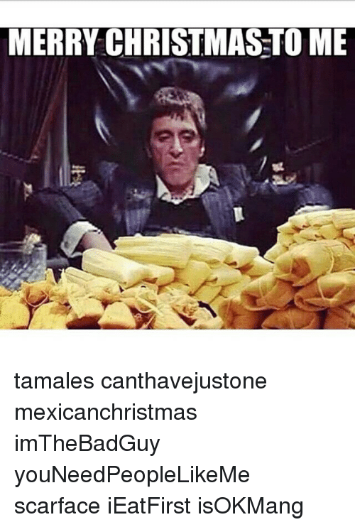 Merry Christmastome Tamales Canthavejustone Mexicanchristmas