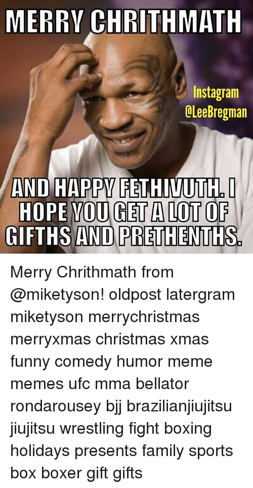 Mike Tyson Christmas Meme.Merry Chrithmath Instagram Lleebregman And Happy Fethinuith