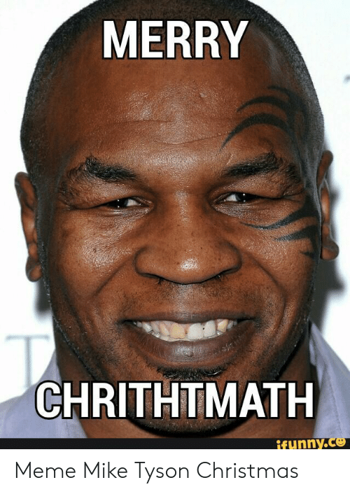 Mike Tyson Christmas Meme.Merry Chrithtmath Funny Meme Mike Tyson Christmas