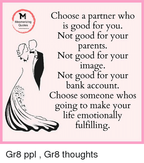 Mesmerizing Quotes Choose A Partner Who Is Good For You Not Good For