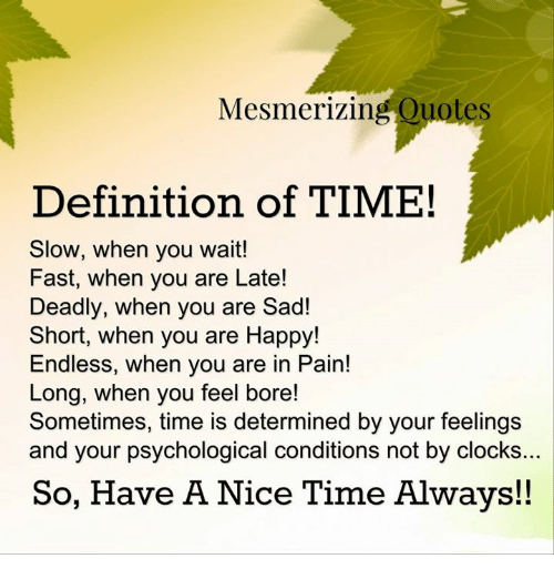 Mesmerizing Quotes Definition Of Time Slow When You Wait Fast When