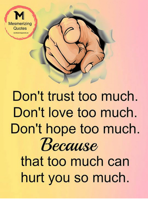 Mesmerizing Quotes Don't Trust Too Much Don't Love Too Much
