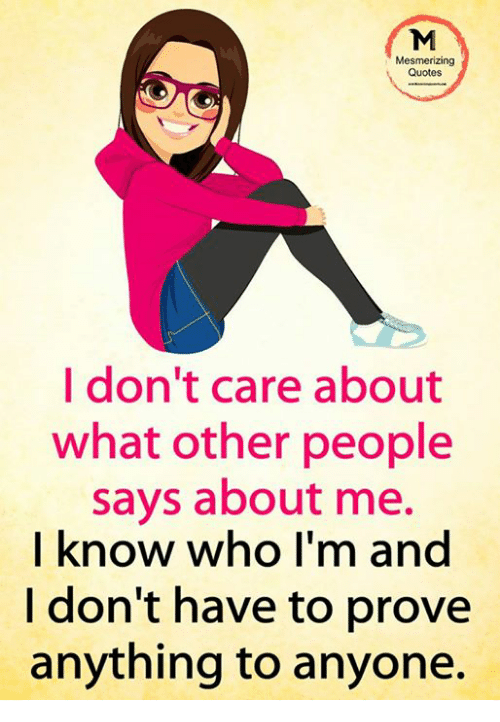 Mesmerizing Quotes I Dont Care About What Other People Says About