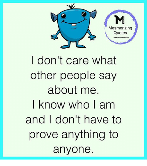 Mesmerizing Quotes I Dont Care What Other People Say About Me I