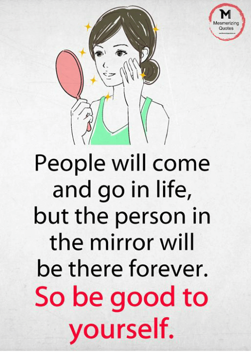 Mesmerizing Quotes People Will Come And Go In Life But The Person In