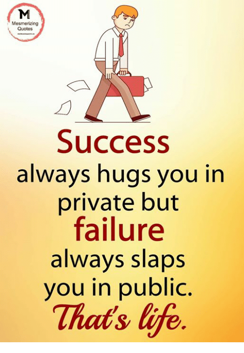 Mesmerizing Quotes Success Always Hugs You In Private But Failure