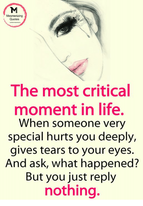Mesmerizing Quotes The Most Critical Moment In Life When Someone