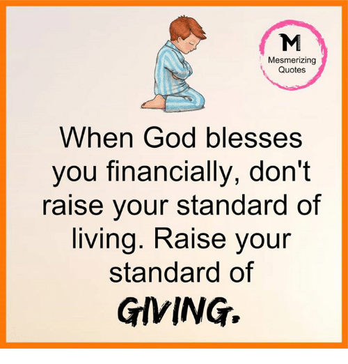 Mesmerizing Quotes When God Blesses You Financially Dont Raise Your