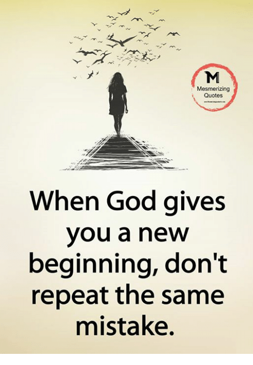 Mesmerizing Quotes When God Gives You A New Beginning Don't Repeat Beauteous God Quotes
