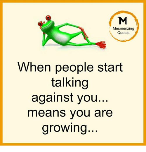 Mesmerizing Quotes For Fun: Mesmerizing Quotes When People Start Talking Against You