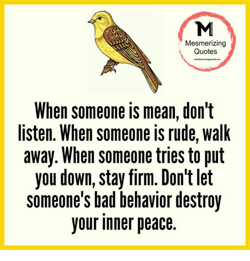 Mesmerizing Quotes When Someone Is Mean Dont Listen When Someone Is