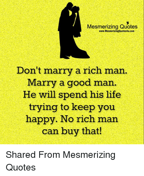 Mesmerizing Quotes Wwwmesmerizingquotes4ucom Dont Marry A Rich Man