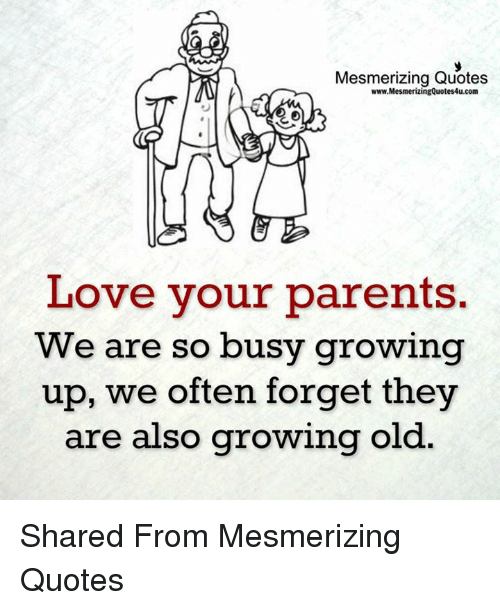 Mesmerizing Quotes Wwwmesmerizingquotes4ucom Ove Your Parents We Are