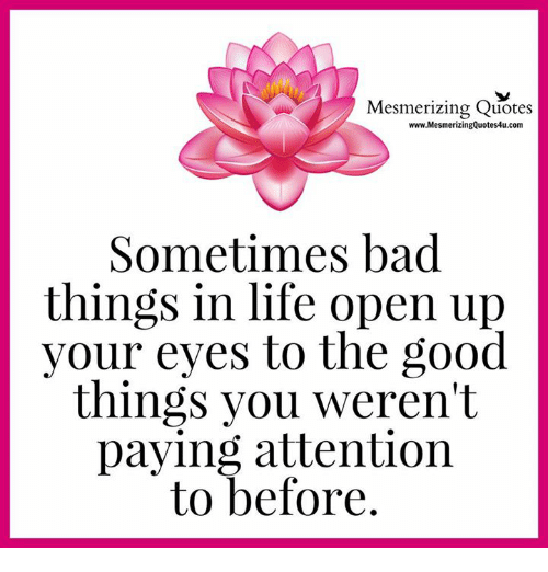 Mesmerizing Quotes Wwwmesmerizingquotes4ucom Sometimes Bad Things In