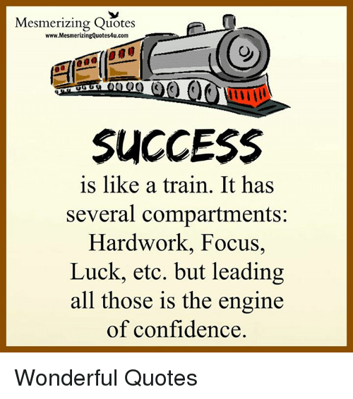 Mesmerizing Quotes Wwwmesmerizingquotes4ucom Success Is Like A Train