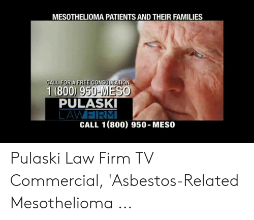 Pulaski Law Firm >> Mesothelioma Patients And Their Families Call For A Free Co