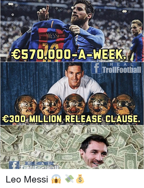 Memes, Messi, and 🤖: MESS  R E A L  TrollFoothall  10  E300 MILLION RELEASE CLAUSE  R EAL Leo Messi 😱 💸💰