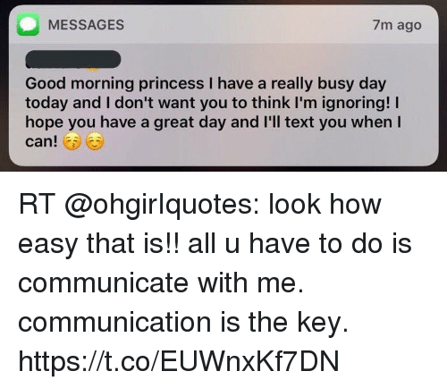 Messages 7m Ago Good Morning Princess I Have A Really Busy Day Today