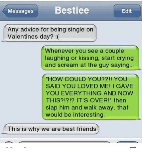 Messages Bestiee Edit Any Advice For Being Single On Valentines Day Cool Best Valentine Message For Him