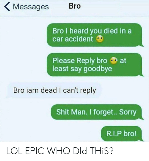 Messages Bro Bro I Heard You Died in a Car Accident Please