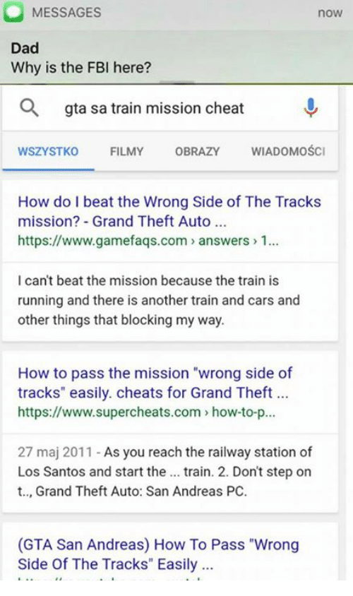 Messages Dad Why Is The Fbi Here Now A Gta Sa Train Mission Cheat