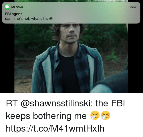 MESSAGES Now FBl Agent Damn He's Hot What's His C RT the FBI