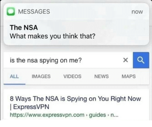 MESSAGES Now the NSA What Makes You Think That? Is the Nsa
