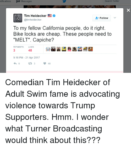 Twitter Adult Swim And California Messages Search Twitter Search Twitter Tim Heidecker Follow