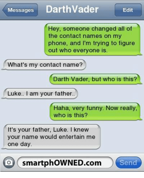 messagesdarthvader edit hey someone changed all of the contact names 23757879 ✅ 25 best memes about smartphowned smartphowned memes