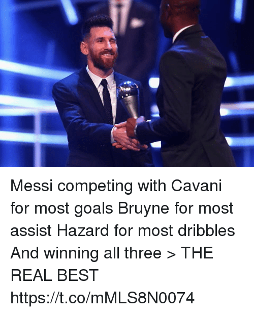 Goals, Soccer, and Best: Messi competing with Cavani for most goals  Bruyne for most assist  Hazard for most dribbles  And winning all three > THE REAL BEST https://t.co/mMLS8N0074