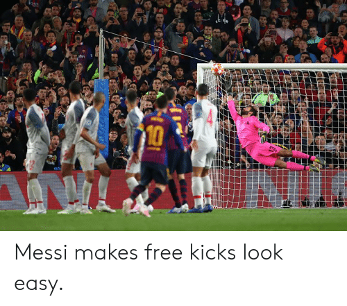 Free, Messi, and Easy: Messi makes free kicks look easy.