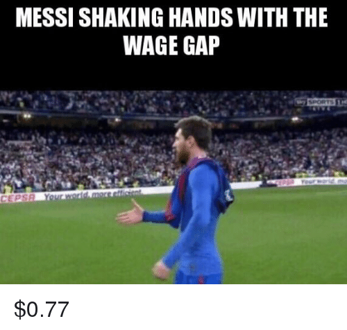 Messi Shaking Hands With The Wage Gap Cepsa Messi Meme On Meme