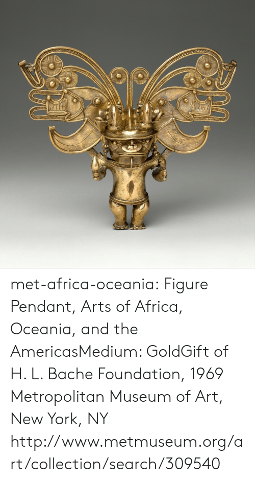 Africa, New York, and Tumblr: met-africa-oceania: Figure Pendant, Arts of Africa, Oceania, and the AmericasMedium: GoldGift of H. L. Bache Foundation, 1969 Metropolitan Museum of Art, New York, NY http://www.metmuseum.org/art/collection/search/309540