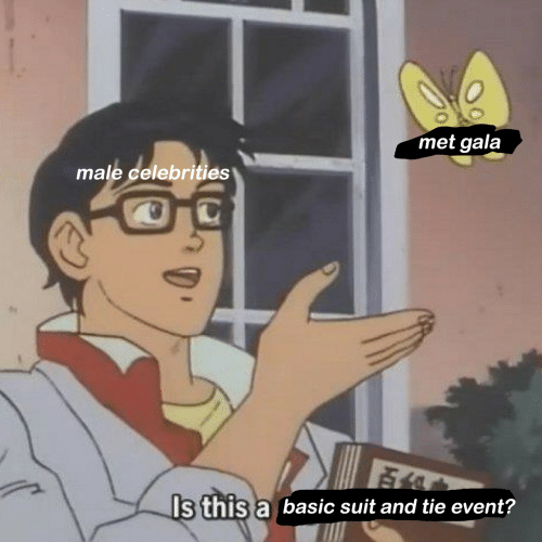 Met Gala, Celebrities, and Basic: met gala  male celebrities  s this a basic suit and tie event?