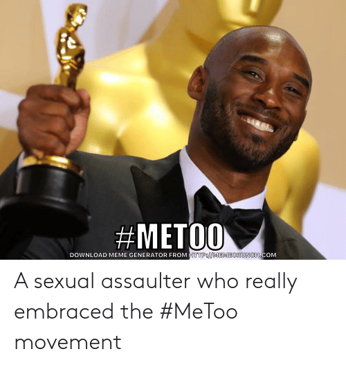 Funny, Meme, and Com:  #MET00  DOWNLOAD MEME GENERATOR FROM HTTPo MEMECRUNCH COM A sexual assaulter who really embraced the #MeToo movement