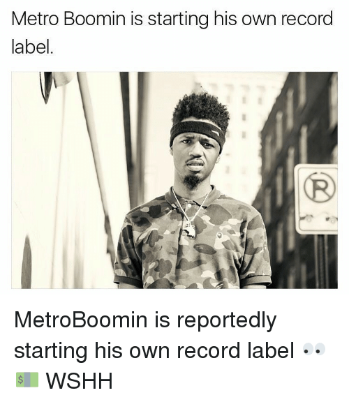 metro boomin is starting his own record label metroboomin is 16066377 ✅ 25 best memes about metro boomin metro boomin memes,Metro Boomin Meme